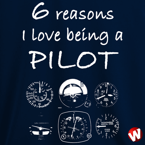 6 Reasons I Love Being a Pilot (white ink, navy t-shirt). Windtee aviation t-shirts and custom graphics.