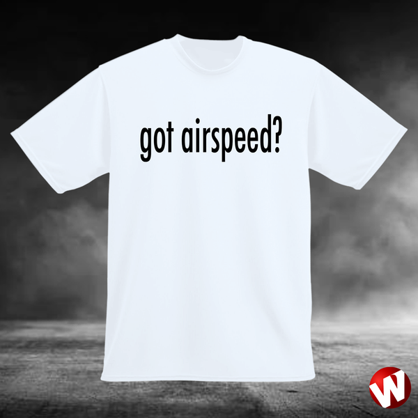 Got Airspeed? (black ink, white t-shirt). Windtee aviation t-shirts and custom graphics.
