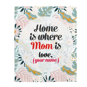 Home Is Where Mom Is Personalized Blanket