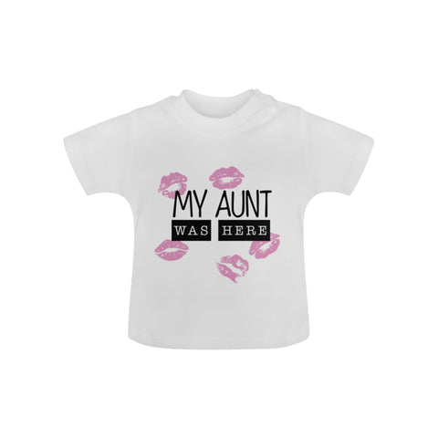 Image of My Aunt Was Here Baby Tee by Toddler Inc