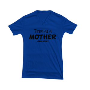 Mom's #TrueStory Tshirt by Toddler Inc