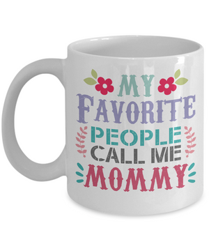 My Favorite People Call Me Mommy Mug
