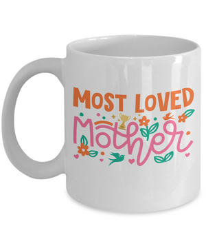 Most Loved Mother Mug