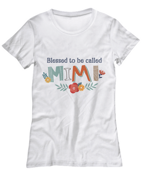 Blessed To Be Called Mimi T-Shirt