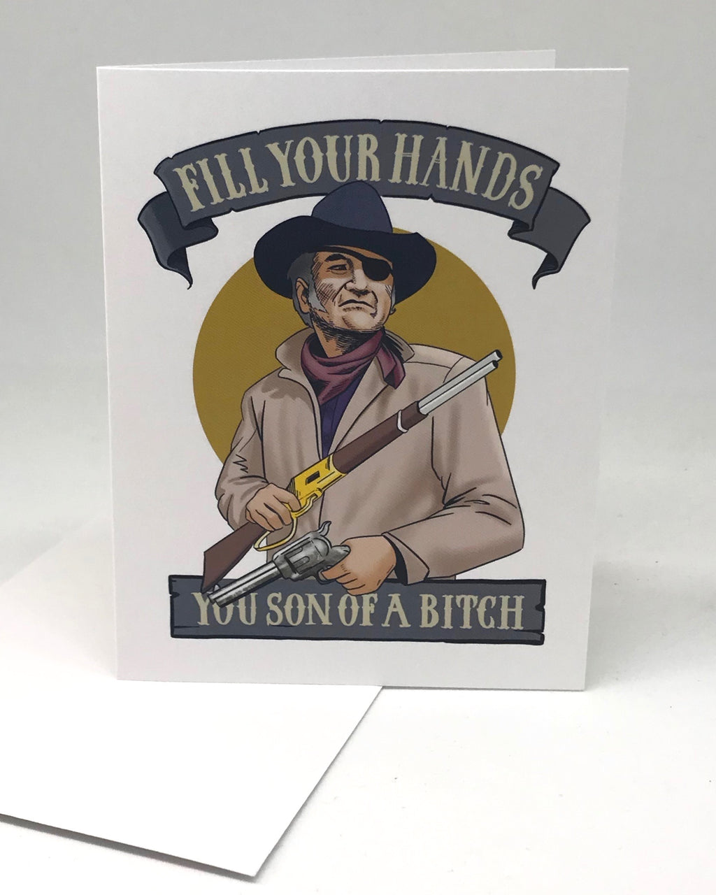 Duke cowboy fill your hands hero true grit greeting card from jim tom at tickle and smash