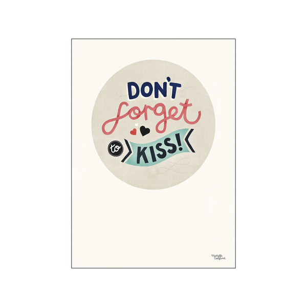 Don't forget to kiss