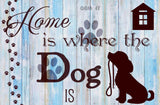 Dog Home Sign.  Full Drill Diamond Painting - Specially ordered for you. Delivery is approximately 4 - 6 weeks.