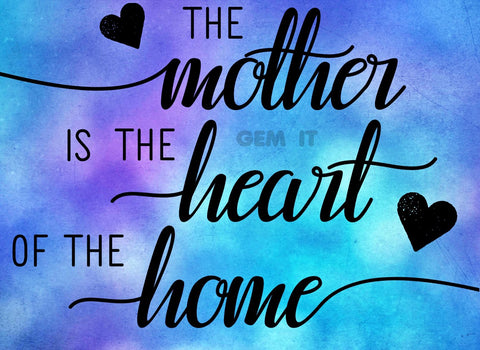 Quote The Mother Is The Heart. Full Drill Diamond Painting - Specially ordered for you. Delivery is approximately 4 - 6 weeks.
