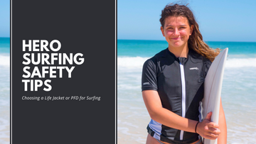 HERO Surfing Safety Tips and Choosing a Life Jacket or PFD for Surfing