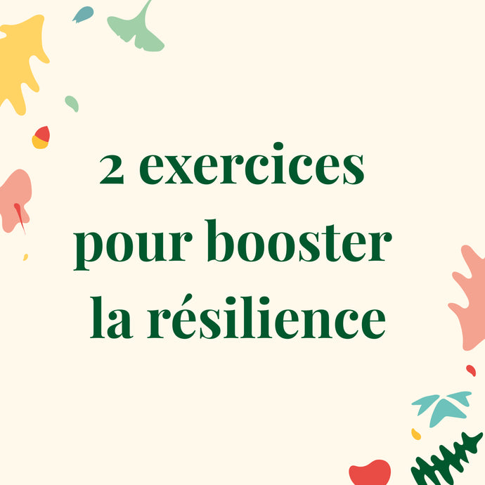 2 exercices pour booster ta résilience