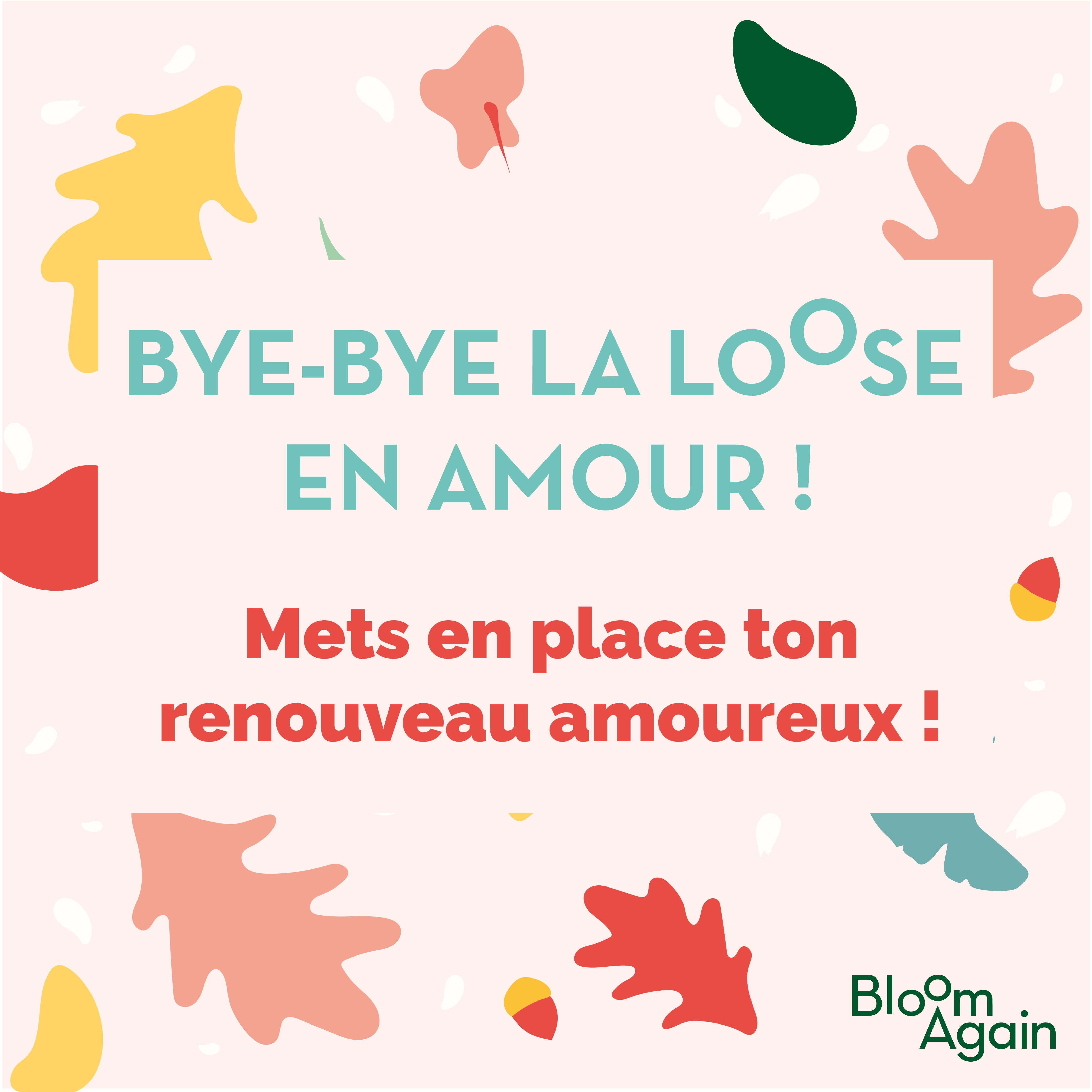Bye Bye la loose en amour ! - version ebook - Bloom Again