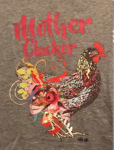 Mother Clucker Tee