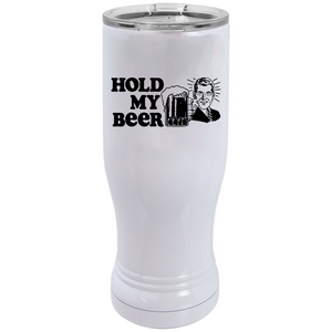 Hold My Beer - Pilsner Tumbler - abby+anna's boutique (5658726301861)