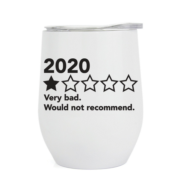 2020 Would Not Recommend - Wine Tumbler (5414829293733)