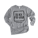 Black Fri-Yay - Long Sleeve Tee (4344584011848)