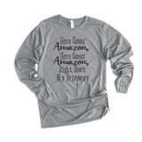 Here Comes Amazon - Long Sleeve Tee