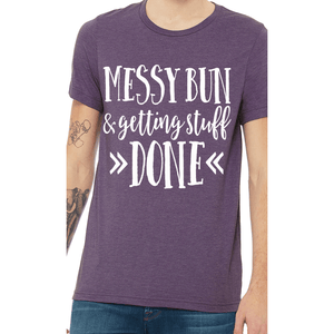 Messy Bun, Getting Stuff Done T-shirt (3928435032134)