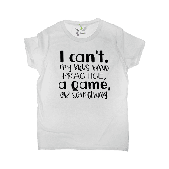 My Kids Have Practice of Something - Graphic Tee (2030932721734)