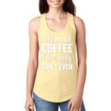 Without Coffee  - Graphic Tank - abby+anna's boutique