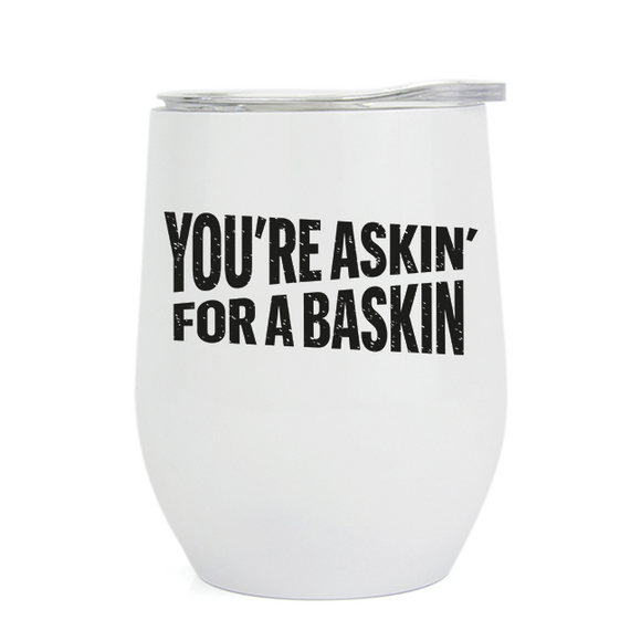Askin For a Baskin - Wine Tumbler - abby+anna's boutique