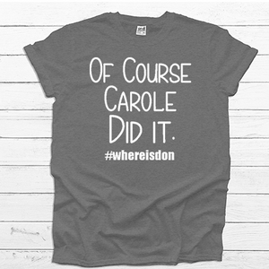 Of Course Carole Did It - Tee Shirt (4528387620936)