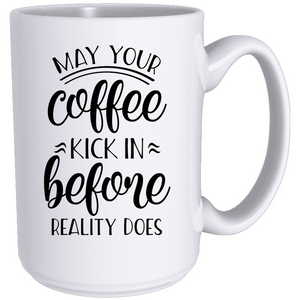 May Your Coffee Kick In - Classic Mug - abby+anna's boutique