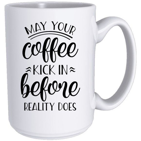 May Your Coffee Kick In - Classic Mug (5440858620069)