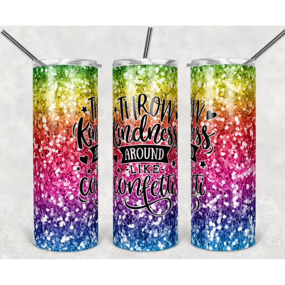 Throw Kindness Like Confetti Skinny Tumbler with Metal Straw - abby+anna's boutique
