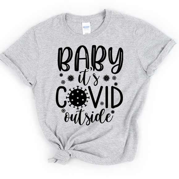 Baby It's Covid Outside  - Tee Shirt - abby+anna's boutique