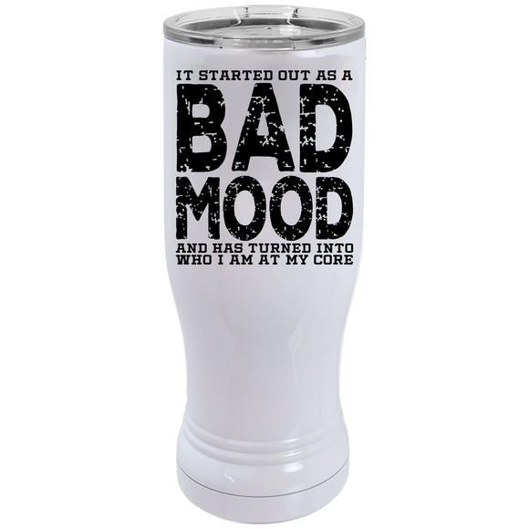 Bad Mood - Pilsner Tumbler - abby+anna's boutique (5658738917541)