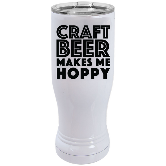 Craft Beer Makes Me Hoppy - Pilsner Tumbler - abby+anna's boutique (5658175701157)
