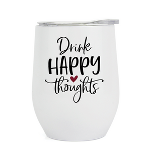 Drink Happy Thoughts - Wine Tumbler - abby+anna's boutique