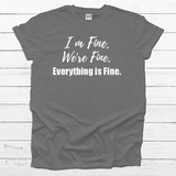 I'm Fine. We're Fine. Everything is Fine.  - Tee Shirt (4521295446088)