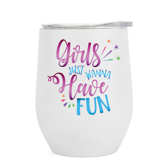Girls Just Want to Have Fun - Wine Tumbler (5414834569381)
