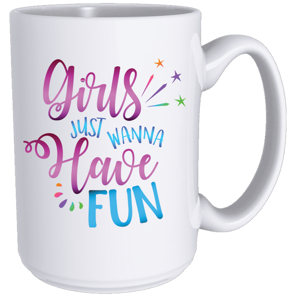 Girls Just Wanna Have Fun  - Classic Mug - abby+anna's boutique