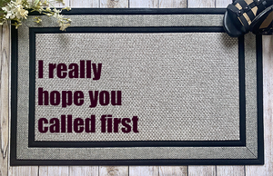 I Really Hope You Called First Door Mat - abby+anna's boutique