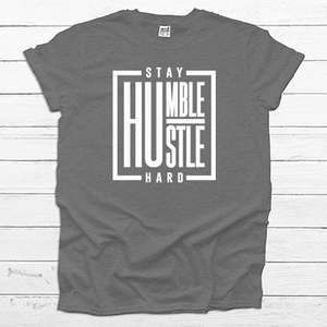 Stay Humble, Hustle Hard- Tee Shirt - abby+anna's boutique