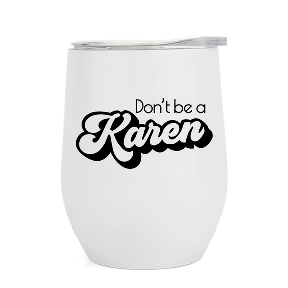 Don't Be a Karen - Wine Tumbler (5414831358117)