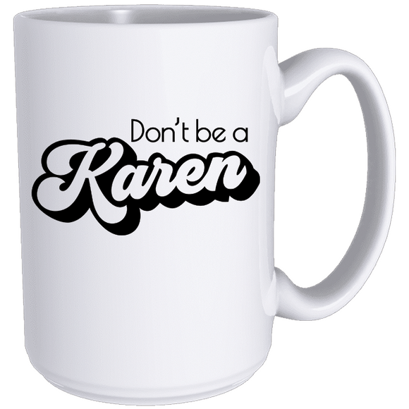 Don't Be A Karen  - Classic Mug - abby+anna's boutique