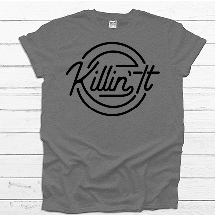 Killing It  - Tee Shirt (4535051845704)