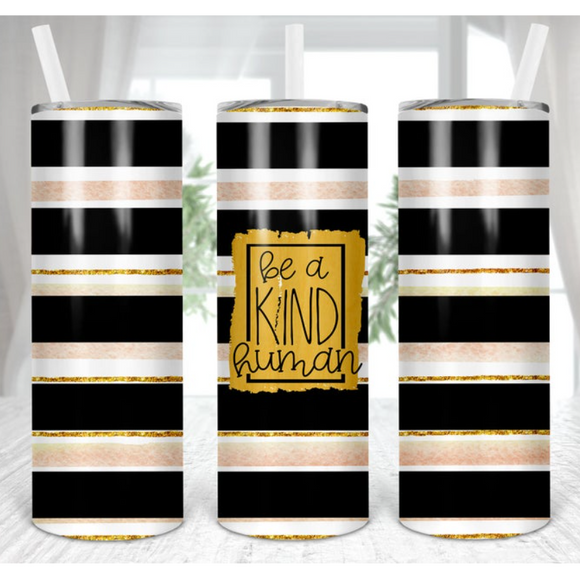Be a Kind Human - Skinny Tumbler with Metal Straw - abby+anna's boutique