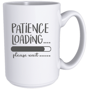 Patience Loading - Classic Mug - abby+anna's boutique