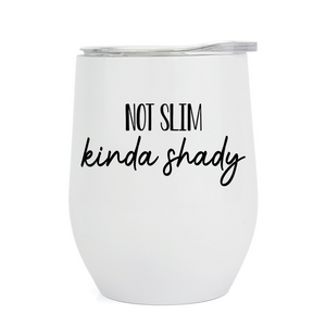 Not Slim, Kinda Shady - Wine Tumbler (5414836207781)