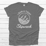 I Run a Tight Shipwreck - Tee Shirt (4521449029704)