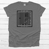 Stay Humble, Hustle Hard- Tee Shirt (4521296789576)