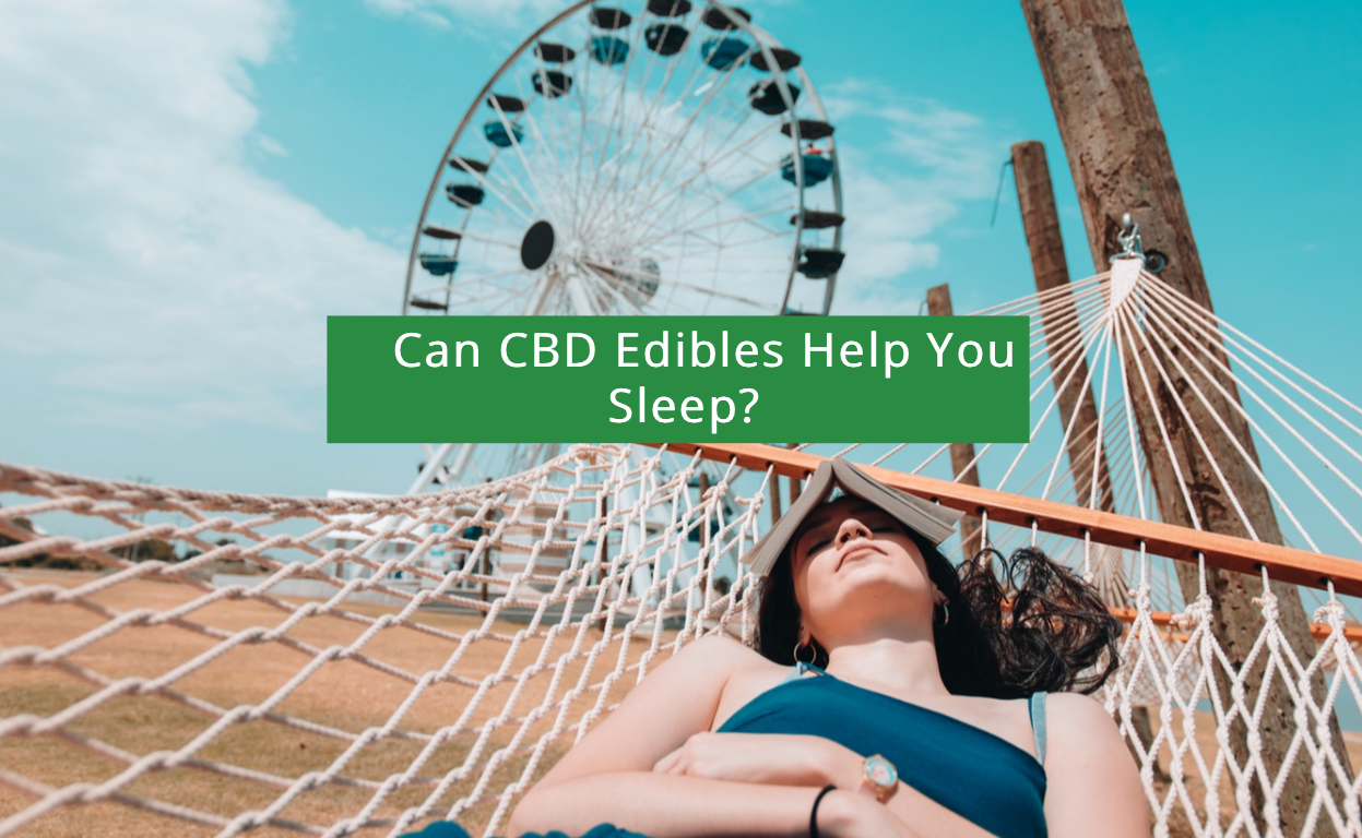 Can CBD Edibles Help You Sleep?