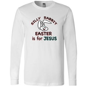 Christian Long Sleeve - Silly Rabbit Easter is for Jesus