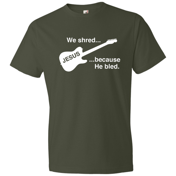 Christian  T-Shirt - We Shred Because He Bled