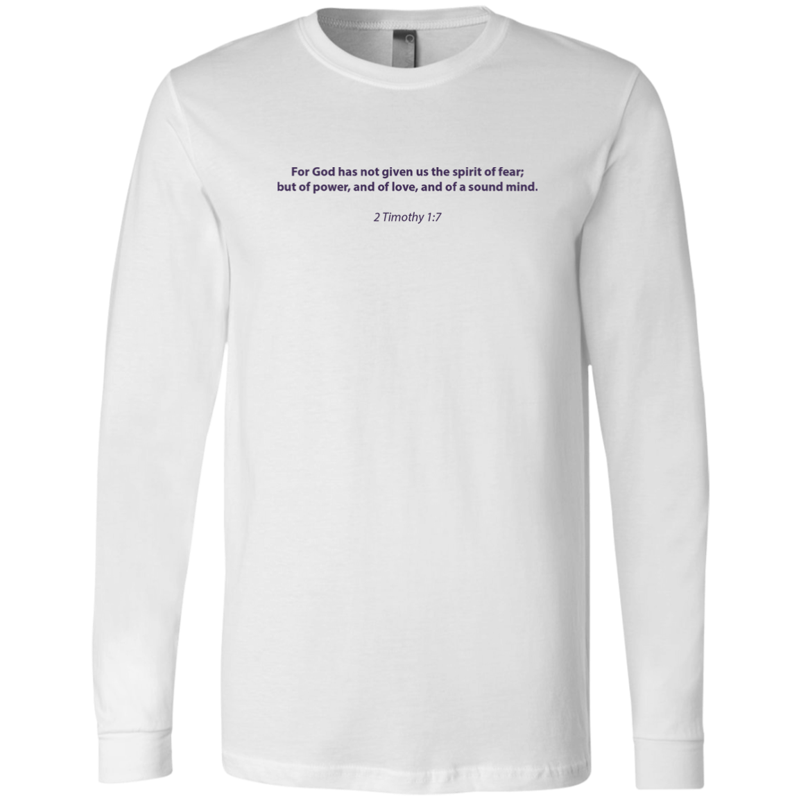 Christian Long Sleeve - 2 Timothy 1:7