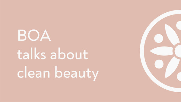 Episode #07: BOA talks about Clean Beauty.